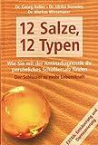 12 Salze, 12 Typen. (Wie Sie mit der Antlitzdiagnostik Ihr persönliches Schüßlersalz finden. Der Schlüssel zu mehr Lebenskraft.)