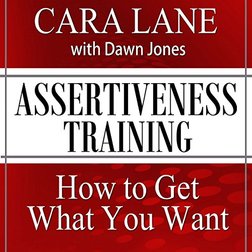Assertiveness Training     How to Get What You Want               By:                                                                                                                                 Cara Lane,                                                                                        Dawn Jones                               Narrated by:                                                                                                                                 Cara Lane,                                                                                        Dawn Jones                      Length: 1 hr and 25 mins     12 ratings     Overall 3.6