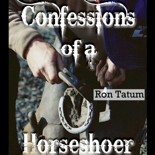 Confessions of a Horseshoer (Western Life) audiobook cover art
