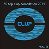 50 Top Clup Compilation 2014, Vol. 2 (Summer Fresh Hits for Ibiza, Formentera, Rimini, Barcellona, Miami, Mykonos, Sharm, Bilbao, Gran Canaria, London, Madrid)