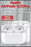 Apple AirPods 1/2/Pro - Ultimate List of the Essential Tips and Tricks (Bonus: 83 Siri Commands)