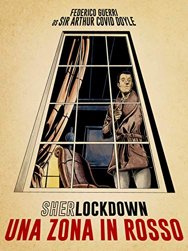 SherLOCKDOWN - UNA ZONA IN ROSSO: La quarantena di Baker Street