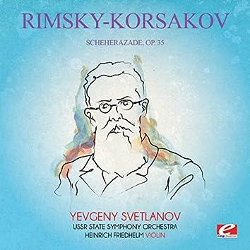 Rimsky-Korsakov: Scheherazade, Op. 35 (Digitally Remastered)