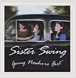 Songtexte von Sister Swing - Going Nowhere Fast