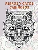 Perros y gatos cariñosos - Libro de colorear para adultos - Bichons Frises, Ragdoll, Silky Terriers, Persa tradicional, Skye Terriers, otros (Spanish Edition)