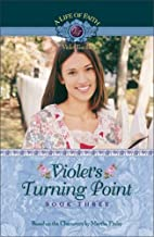 Violet's Turning Point (Life of Faith, A: Violet Travilla Series)