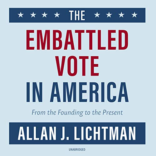 The Embattled Vote in America audiobook cover art