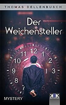 Der Weichensteller (German Edition) by [Thomas Dellenbusch]