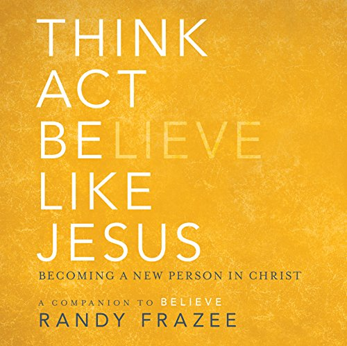 Think, Act, Be Like Jesus audiobook cover art