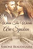 When The Words Are Spoken: A Workplace Holiday Romance Novel (Hearts in Winter Book 2) (English Edition)