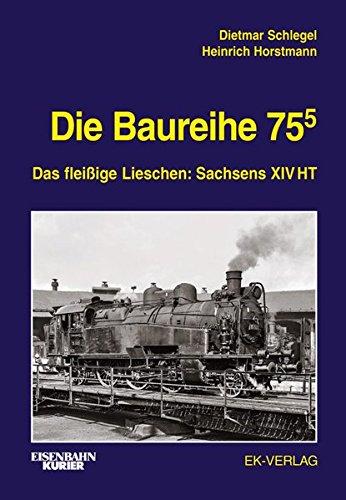 Die Baureihe 75.5: Das fleißige Lieschen: Sachsens XIV HT (EK-Baureihenbibliothek)