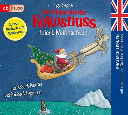 Der kleine Drache Kokosnuss feiert Weihnachten: Englisch lernen mit dem kleinen Drachen Kokosnuss. Sprachhörbuch mit Vokabelteil (Die Englisch Lernreihe mit dem Kleinen Drache Kokosnuss, Band 4)