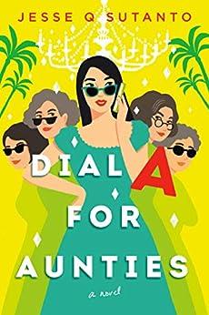 Dial A for Aunties de [Jesse Q. Sutanto]