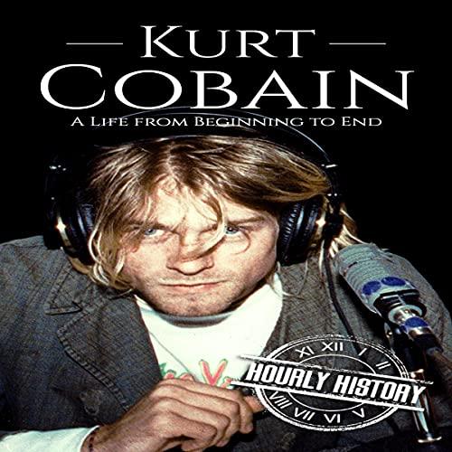 Kurt Cobain Audiobook By Hourly History cover art