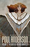The Queen of Air and Darkness: Volume 2 of the Short Fiction of Poul Anderson (The Collected Short Works of Poul Anderson)