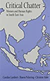 Critical Chatter: Women and Human Rights in South East Asia (Gender and Justice Series)