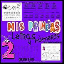 MIS PRIMERAS LETRAS Y NUMEROS: Libro de actividades para niños: +3 años: Un cuaderno de actividades infantiles para aprend...