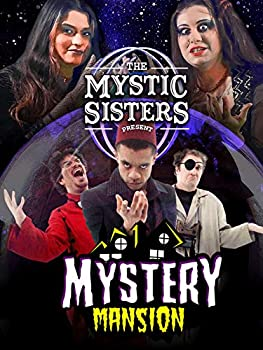 The Mystic Sisters Present  Mystery Mansion