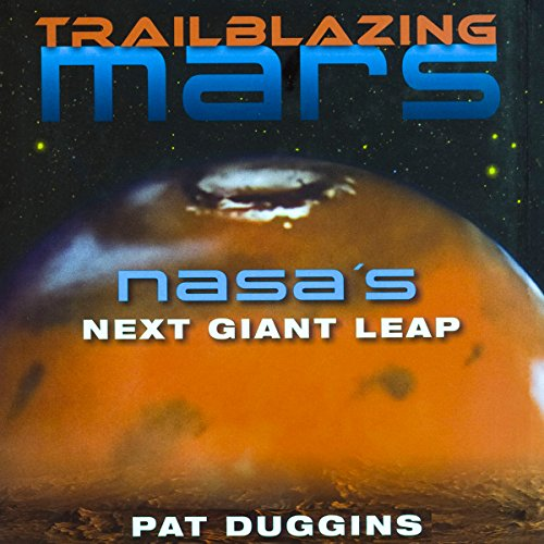 Trailblazing Mars: NASA's Next Giant Leap audiobook cover art