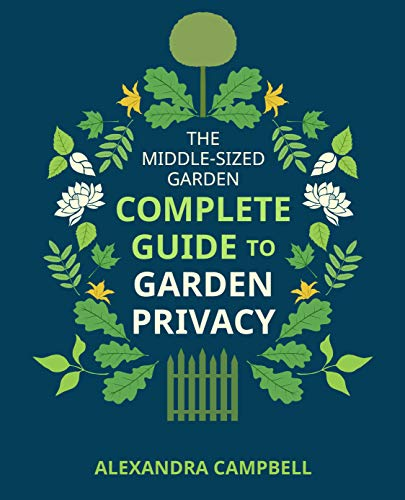 The Complete Guide to Garden Privacy (English Edition)