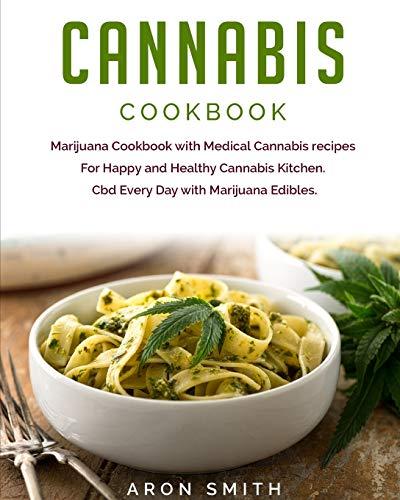 Cannabis Cookbook: Marijuana Cookbook...