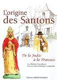 L'origine des Santons - De la Judée à la Provence