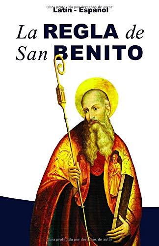 La Regla de San Benito: Latín - Español, con notas y referencias