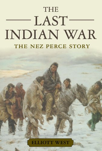 The Last Indian War: The Nez Perce Story (Pivotal Moments in American History)