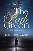 The Path Given: Into the Future