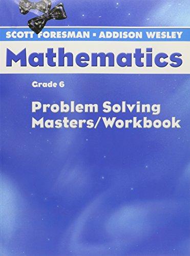 Scott Foresman-Addison Wesley Mathematics, Grade 6: Problem Solving Masters / Workbook