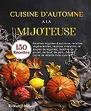 Cuisine d'automne à la mijoteuse: Recettes mijotées...