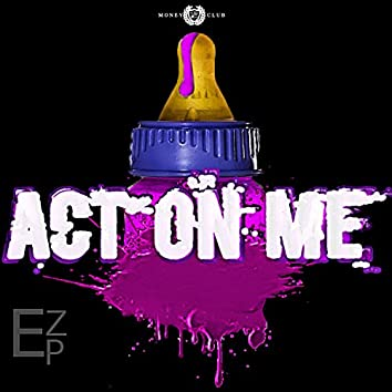 Act on Me