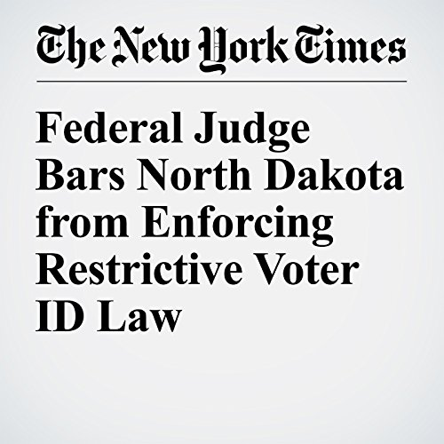 Federal Judge Bars North Dakota from Enforcing Restrictive Voter ID Law audiobook cover art