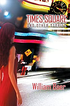 Times Square and Other Stories by [William Baer]
