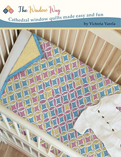 The Window Way Magazine Jan 2021: Cathedral window quilts made easy and fun (English Edition)