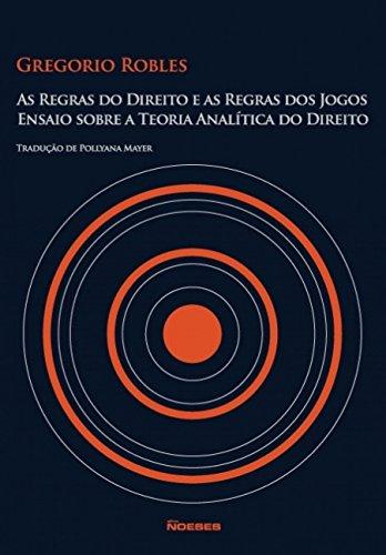 As Regras do Direito e as Regras dos Jogos: Ensaio Sobre a Teoria Analítica do Direito