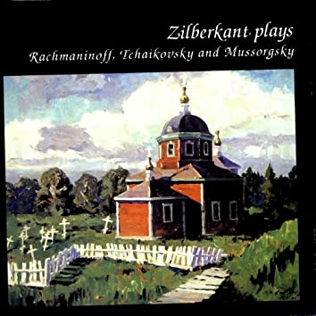 Zilberkant plays Rachmaninoff, Tchaikovsky and Mussorgksy