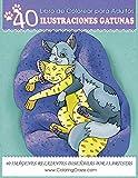 Libro de Colorear para Adultos: 40 Ilustraciones Gatunas, Páginas para Colorear Anti...