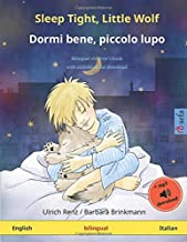Sleep Tight, Little Wolf – Dormi bene, piccolo lupo (English – Italian): Bilingual children's book with mp3 audiobook for download, age 2-4 and up