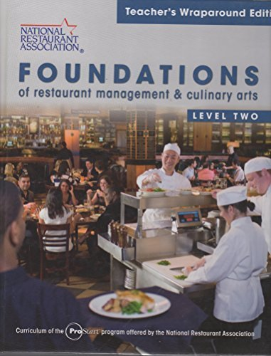 Foundations of Restaurant Management and Culinary Arts, Level 2 (Teacher's Wraparound Edition) by National Restaurant As