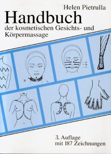 Handbuch der kosmetischen Gesichts- und Körpermassage (Die Blaue Reihe)