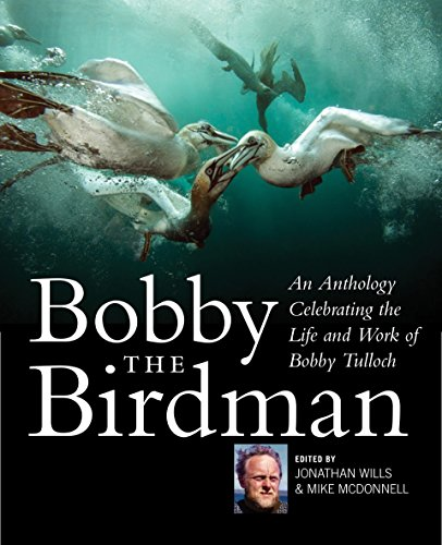 Bobby the Birdman: An Anthology Celebrating the Life and Work of Bobby Tulloch 🔥