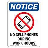 OSHA Notice Sign - No Cell Phones During | Rigid Plastic Sign | Protect Your Business, Construction Site, Warehouse & Shop Area | Made in The USA