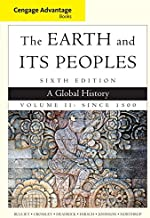 Cengage Advantage Books: The Earth and Its Peoples, Volume II: Since 1500: A Global History
