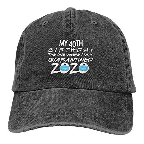 My 40th Birthday Quarantined 2020 Unisex Soft Cap Vintage Adjustable Baseball Caps Black