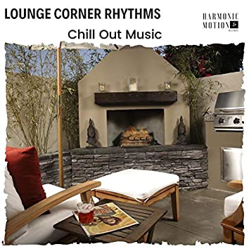 Lounge Corner Rhythms - Chill Out Music