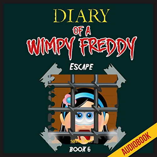 Diary of a Wimpy Freddy (Book 6): Escape Titelbild