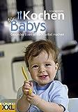 Kochen für Babys: Gesundes Essen einfach selbst machen