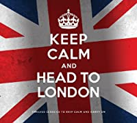 Keep Calm & Head to London