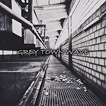 Grey Town Wave